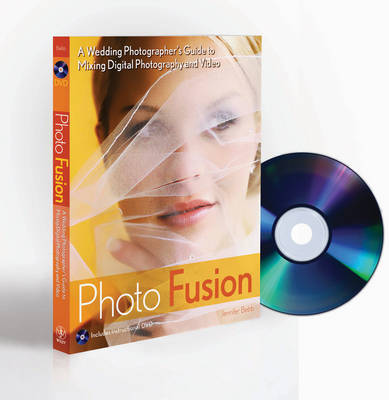 Photo Fusion: A Wedding Photographers Guide to Mixing Digital Photography and Video (Paperback)