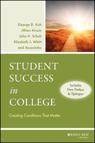 Student Success in College: Creating Conditions That Matter (Includes New Preface and Epilogue) (Paperback)
