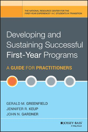 Developing and Sustaining Successful First-Year Programs: A Guide for Practitioners (Hardback)