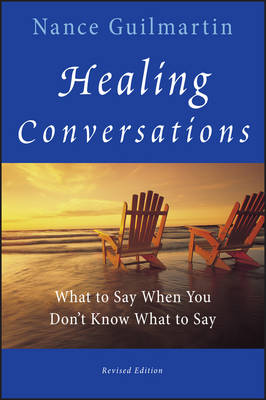 Healing Conversations: What to Say When You Don't Know What to Say (Paperback)