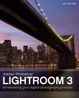 Lightroom 3: Streamlining Your Digital Photography Process (Paperback)