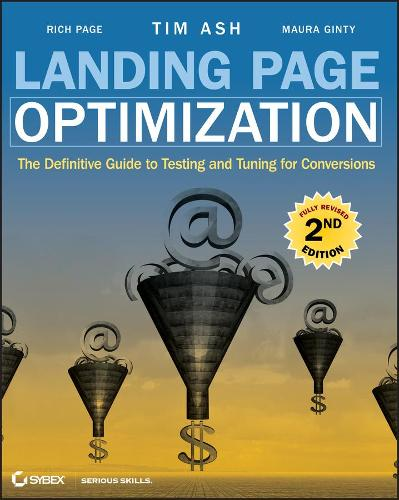 Landing Page Optimization: The Definitive Guide to Testing and Tuning for Conversions, 2nd Edition (Paperback)