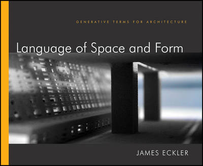 Language of Space and Form: Generative Terms for Architecture (Hardback)