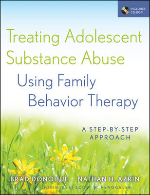 Treating Adolescent Substance Abuse Using Family Behavior Therapy: A Step-by-Step Approach (Paperback)