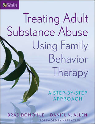 Treating Adult Substance Abuse Using Family Behavior Therapy: A Step-by-Step Approach (Paperback)