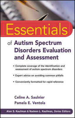 Essentials of Autism Spectrum Disorders Evaluation and Assessment - Essentials of Psychological Assessment (Paperback)