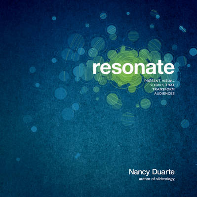 Resonate: Present Visual Stories That Transform Audiences (Paperback)