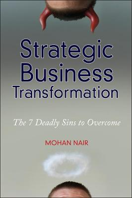 Strategic Business Transformation: The 7 Deadly Sins to Overcome (Hardback)