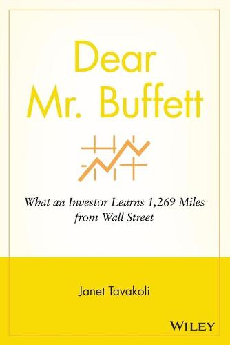 Dear Mr. Buffett: What an Investor Learns 1,269 Miles from Wall Street (Paperback)