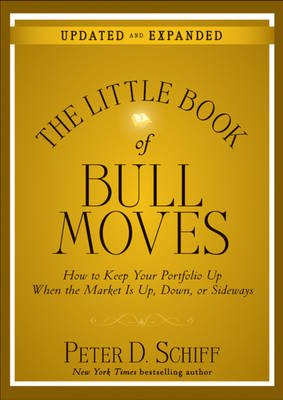 The Little Book of Bull Moves, Updated and Expanded: How to Keep Your Portfolio Up When the Market Is Up, Down, or Sideways - Little Books. Big Profits (Hardback)