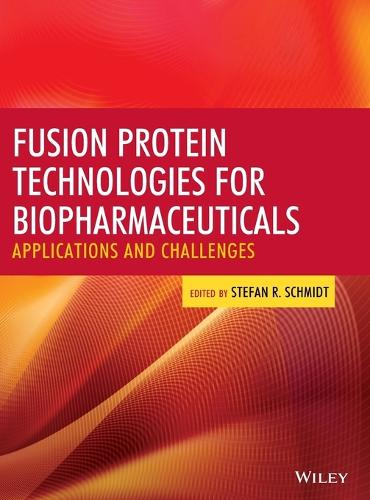 Fusion Protein Technologies for Biopharmaceuticals: Applications and Challenges (Hardback)