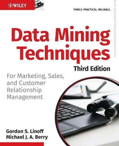 Data Mining Techniques: For Marketing, Sales, and Customer Relationship Management (Paperback)