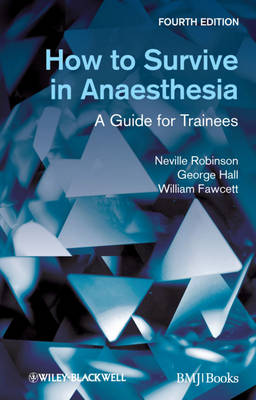How to Survive in Anaesthesia: A Guide for Trainees (Paperback)