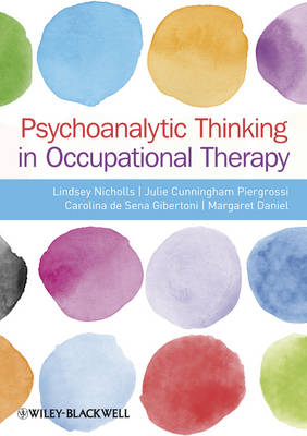 Psychoanalytic Thinking in Occupational Therapy: Symbolic, Relational and Transformative (Paperback)