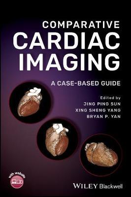 Comparative Cardiac Imaging: A Case-based Guide (Hardback)