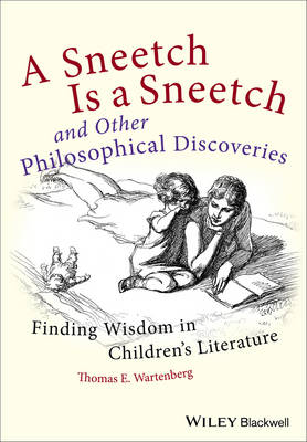 A Sneetch is a Sneetch and Other Philosophical Discoveries: Finding Wisdom in Children's Literature (Paperback)