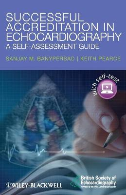 Successful Accreditation in Echocardiography: A Self-Assessment Guide (Paperback)