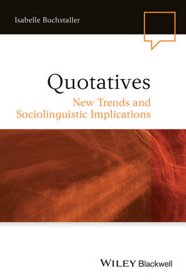 Quotatives: New Trends and Sociolinguistic Implications - Language in Society (Hardback)