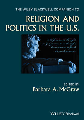 The Wiley Blackwell Companion to Religion and Politics in the U.S. - Wiley Blackwell Companions to Religion (Hardback)