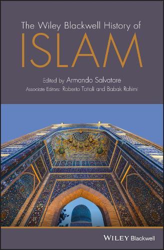The Wiley Blackwell History of Islam (Hardback)