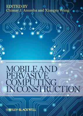 Mobile and Pervasive Computing in Construction (Hardback)