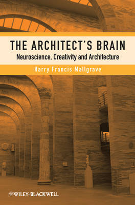 The Architect's Brain: Neuroscience, Creativity, and Architecture (Paperback)
