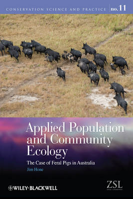 Applied Population and Community Ecology: The Case of Feral Pigs in Australia - Conservation Science and Practice (Hardback)