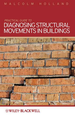 Practical Guide to Diagnosing Structural Movement in Buildings (Paperback)