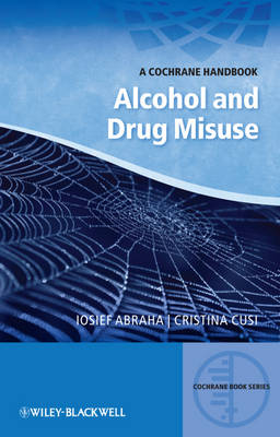Alcohol and Drug Misuse - a Cochrane Handbook - CBS- Cochrane Book Series (Paperback)