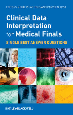 Clinical Data Interpretation for Medical Finals: Single Best Answer Questions (Paperback)