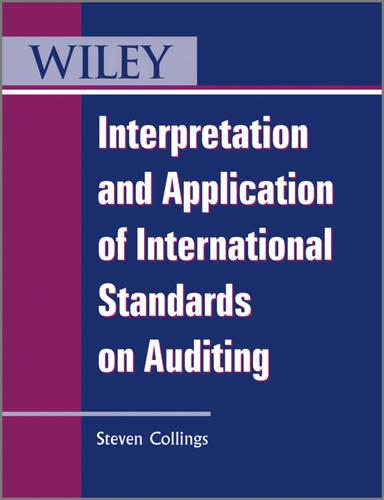 Interpretation and Application of International Standards on Auditing - Wiley Regulatory Reporting (Paperback)