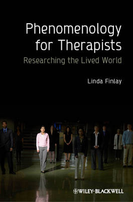 Phenomenology for Therapists: Researching the Lived World (Hardback)