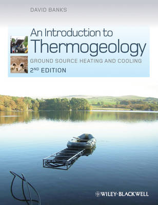 An Introduction to Thermogeology: Ground Source Heating and Cooling (Hardback)