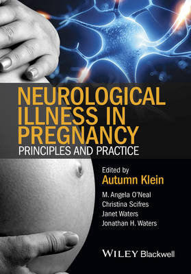 Neurological Illness in Pregnancy: Principles and Practice (Hardback)