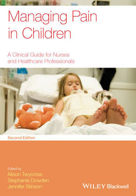Managing Pain in Children: A Clinical Guide for Nurses and Healthcare Professionals (Paperback)
