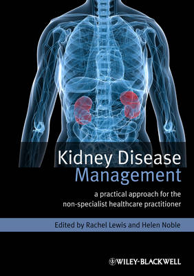 Kidney Disease Management: A Practical Approach for the Non-Specialist Healthcare Practitioner (Paperback)