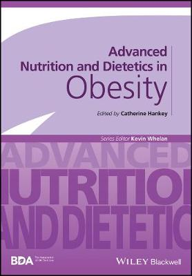 Advanced Nutrition and Dietetics in Obesity - Advanced Nutrition and Dietetics (BDA) (Paperback)