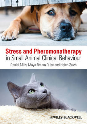 Stress and Pheromonatherapy in Small Animal Clinical Behaviour (Paperback)