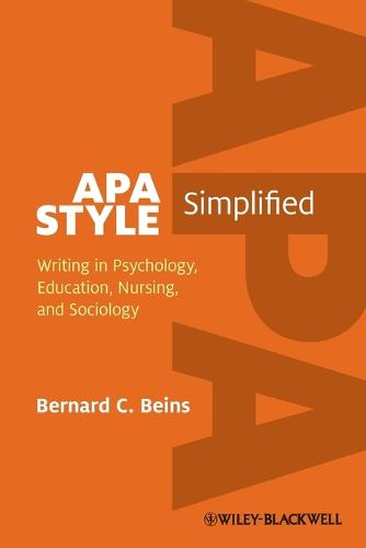 APA Style Simplified: Writing in Psychology, Education, Nursing, and Sociology (Paperback)