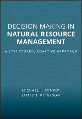 Decision Making in Natural Resource Management: A Structured, Adaptive Approach (Paperback)