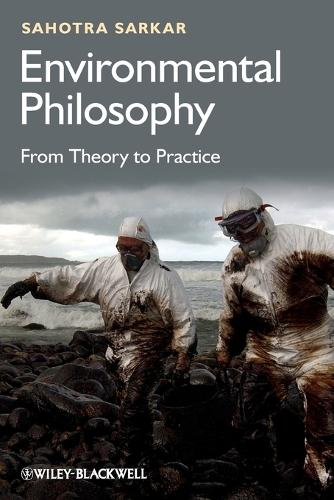 Environmental Philosophy: From Theory to Practice (Paperback)