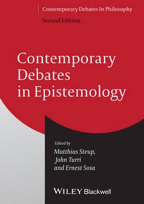 Contemporary Debates in Epistemology - Contemporary Debates in Philosophy (Paperback)
