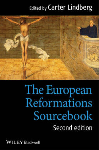 The European Reformations Sourcebook (Hardback)