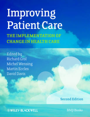 Improving Patient Care: The Implementation of Change in Health Care (Paperback)