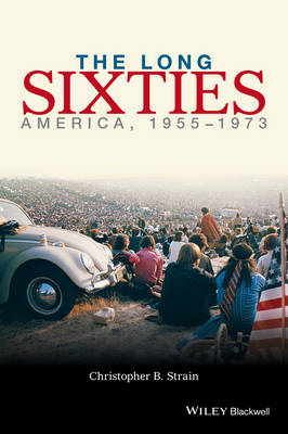 The Long Sixties: America, 1955 - 1973 (Paperback)