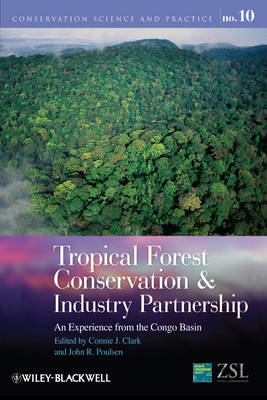 Tropical Forest Conservation and Industry Partnership: An Experience from the Congo Basin - Conservation Science and Practice (Hardback)