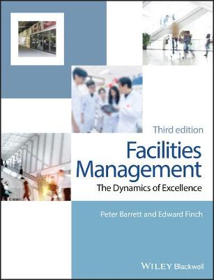 Facilities Management: The Dynamics of Excellence (Paperback)