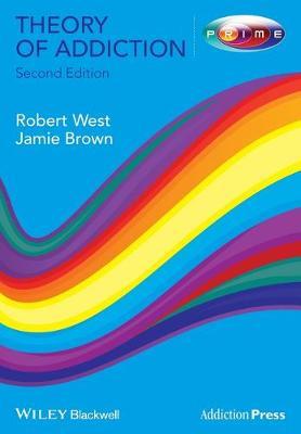 Theory of Addiction - Addiction Press (Paperback)