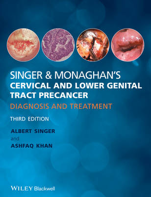 Singer and Monaghan's Cervical and Lower Genital Tract Precancer: Diagnosis and Treatment (Hardback)