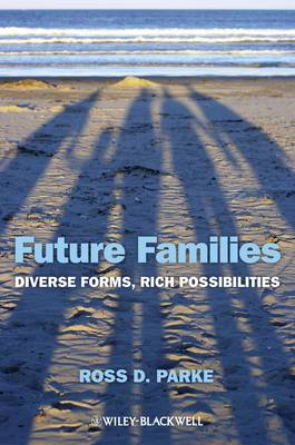 Future Families: Diverse Forms, Rich Possibilities (Paperback)